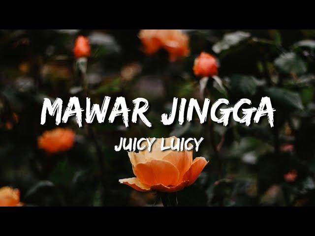 Mawar Jingga - Juicy Luicy (Lirik)