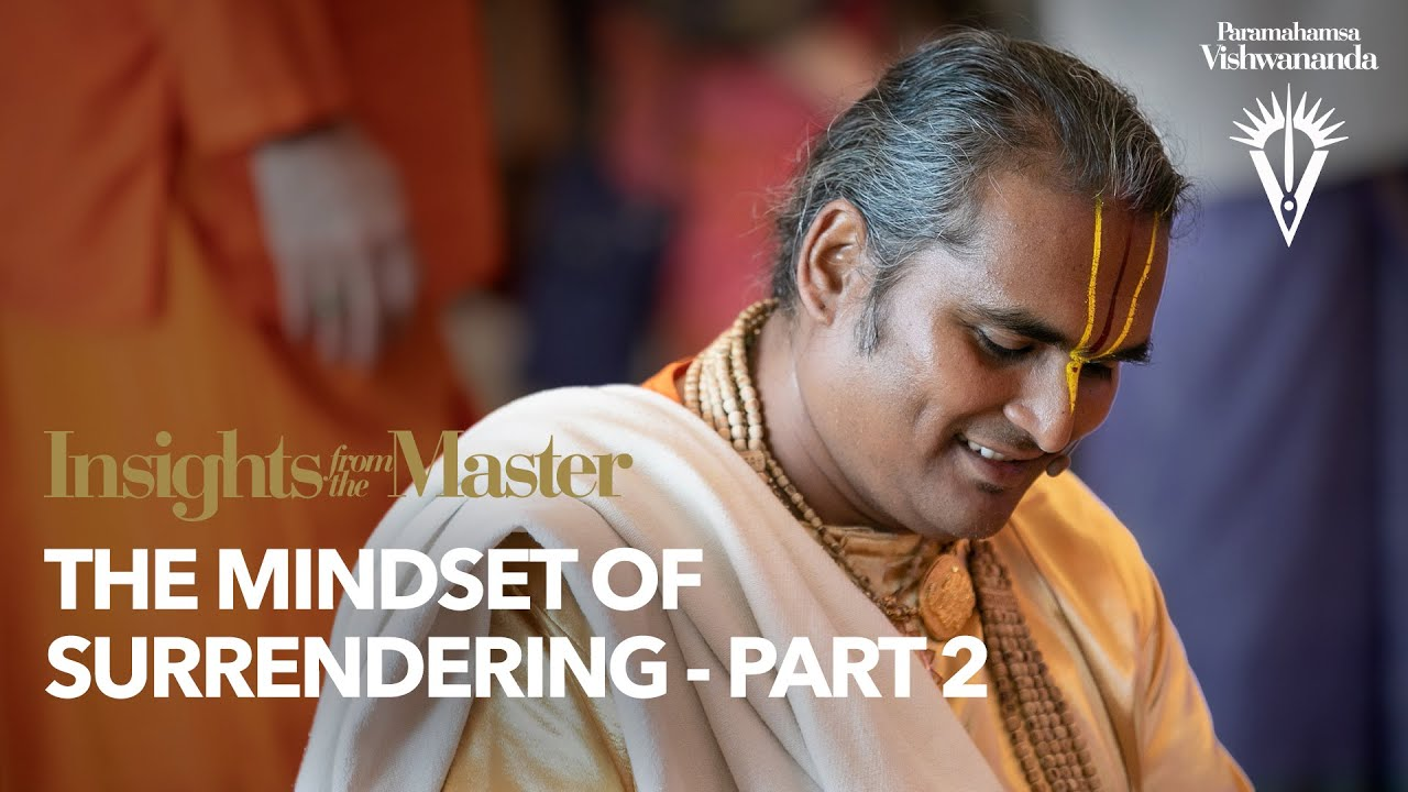 The Mindset of Surrendering - Part 2 | Insights from the Master