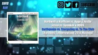 [27K] Earthquake vs. Stargazing vs. To The Club (Hardwell Tomorrowland 2018 Mashup)