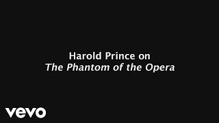 Harold Prince on The Phantom of the Opera | Legends of Broadway Video Series