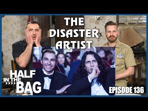 Half in the Bag Episode 136: The Disaster Artist