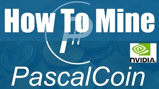 How To Mine PascalCoin On Windows With Nvidia GPU