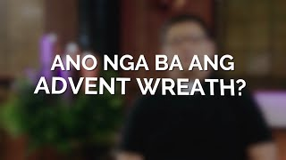 Gabay Sambuhay - Catechism Series: Ep. 1 - Advent Wreath
