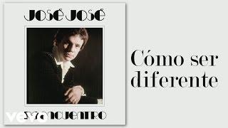 José José - Cómo Ser Diferente