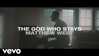 Matthew West - The God Who Stays (Official Music Video)