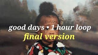 SZA •Good Days (1 hour loop final version) :)