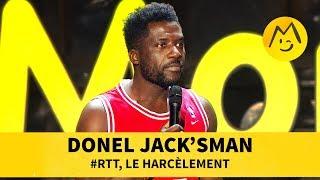 Donel Jack'sman   #RTT, Le Harcèlement