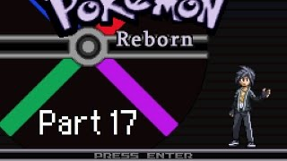 Let's Play: Pokémon Reborn! Part 17 - Gang Activities!
