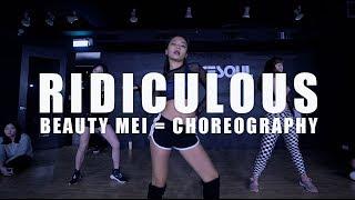 Ariana Grande   Ridiculous | Choreography By BeautyMei | 魏小美課程 #DanceSoul