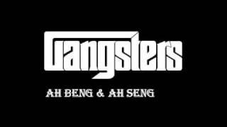 Gangsters Song (Ab Beng & Ah Seng Rap)