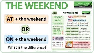 THE WEEKEND - AT the weekend or ON the weekend?