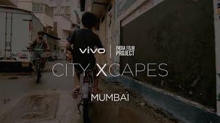 vivo x India Film Project | #vivocityXcapes : Mumbai | Vivo India