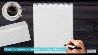 How to Develop Your Branding Message