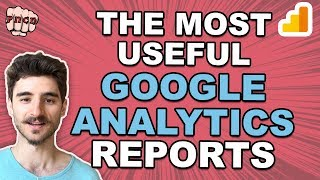The Most Useful Google Analytics Reports: My Top 6 GA Reports