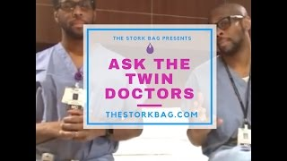 The Stork Bag Presents: Ask The Twin Doctors -Episode #2