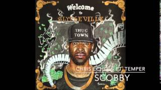 Chris Echols Ft. Temper - Scobby (Prod. by Heavyweight)