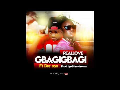 Real Love - Gbagi Gbai ft Dre San