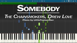 The Chainsmokers, Drew Love   Somebody (Piano Cover) By LittleTranscriber