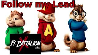 Follow my Lead | Ex Battalion (CHIPMUNKS VERSION)