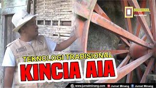 """Teknologi Tradisional Minangkabau """"KINCIA AIA"""""""