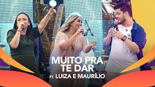 Walkyria Santos, Luiza E Maurílio   MUITO PRA TE DAR