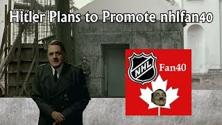 Hitler Plans To Promote Nhlfan40