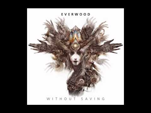Everwood - Without Saving (2011) - album preview