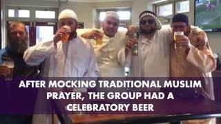 These idiots dressed up in Muslim garb and drank beer to mock Islam