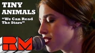 Tiny Animals: We Can Read The Stars (Official RMTV Acoustic Session)