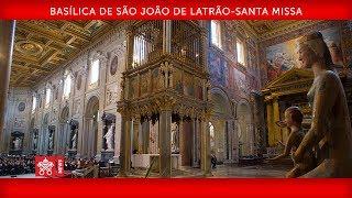 Papa Francisco-Basílica de São João de Latrão-Santa Missa 2019-11-09