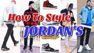 HOW TO STYLE AIR JORDAN RETRO SNEAKERS - JORDAN LOOKBOOK