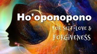 Meditation |Ho'oponopono for Self love & Radical Forgiveness