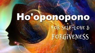 Meditation |Ho'oponopono for Self love & Radical Forgiveness