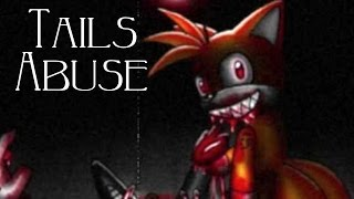 """""""Tails Abuse"""""""