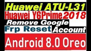 Frp Bypass Huawei Y6 Prime 2018 (ATU-L31) Unlock Frp 8 0 Oreo