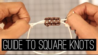 How To: Square Knots | Bracelets & Sliding Closures (Updated!)