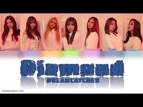Dreamcatcher (드림캐쳐) - Diamond [COLOR CODED LYRICS(HAN|ROM|ENG)]