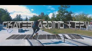 Skateboarding + FPV