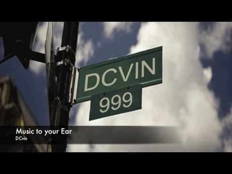 DCvin - Music to your Ear