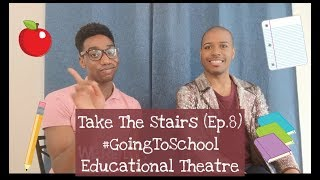 Take The Stairs (Ep. 8) - #GoingToSchool