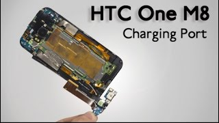Charging Port flex replacement for HTC One M8 Repair Guide