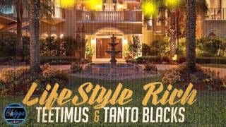 Teetimus Ft. Tanto Blacks - Lifestyle Rich ●Claims Records● Dancehall 2016