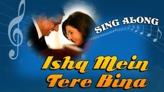 Ishq Mein Tere Bina - Full Song with Lyrics - Shirin Farhad Ki