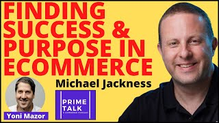 Michael Jackness | Finding Success & Purpose in Ecommerce