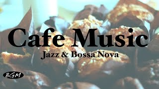 Relaxing Cafe Music - Jazz & Bossa Nova Instrumental Music For Study,Work - Background Music