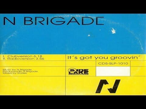N Brigade - It's Got You Groovin'