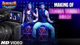 "Making of Tamma Tamma Again  | Varun Dhawan & Alia Bhatt |""Badrinath Ki Dulhania""| T-Series"