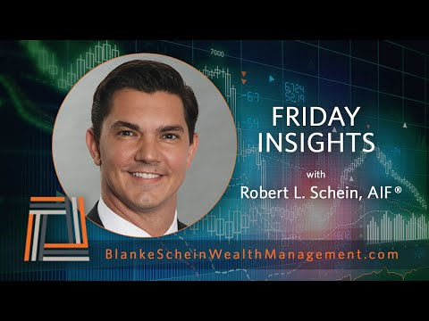 Friday Insights with Robert L. Schein: What's on our watch list? Short Term & Long Term Indicators