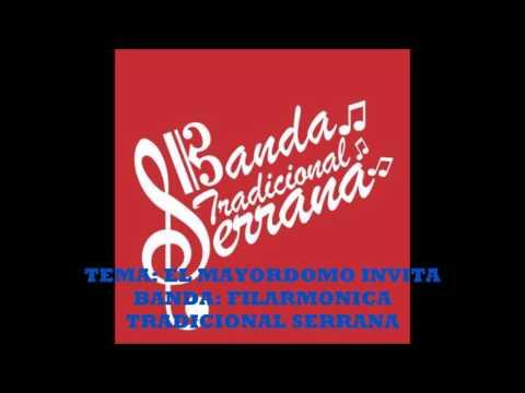 EL MAYORDOMO INVITA- BANDA FILARMONICA TRADICIONAL SERRANA