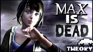 Max is Dead!! Life is Strange Crazy Plot Twist Theory